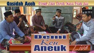 Demi Keu Aneuk I Lagu Qasidah Aceh Group Zikir Dayah Nurul Falah Juli ( Live )