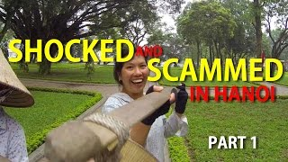 Backpacking Vietnam Part 1: Shocked and Scammed in Hanoi