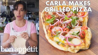 Carla Makes Grilled Pizza | From the Test Kitchen | Bon Appétit