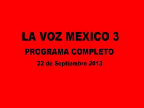 La Voz Mexico 3 Programa Completo 22 Sept. 2013