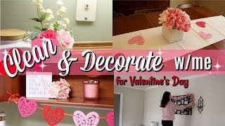 CLEAN & DECORATE FOR VALENTINES DAY WITH ME