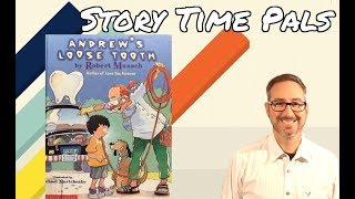 ANDREW'S LOOSE TOOTH by Robert Munsch | Story Time Pals read to children | Kids Books Read Aloud