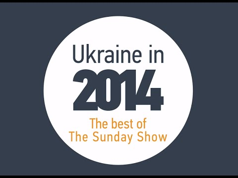 Ukraine in 2014: The Best of The Sunday Show