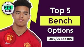 TOP 5 FPL BENCH-FILLERS | Players to Watch | Fantasy Premier League 2019/20