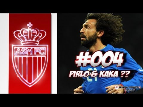 AS MONACO - Fussball Manager 13 Lets Play #004 - PIRLO & KAKA ? | ᴴᴰ