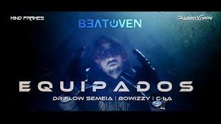 Beatoven - Equipados Ft Dr Flow Semeia, Bowizzy & C-La (Official Video)