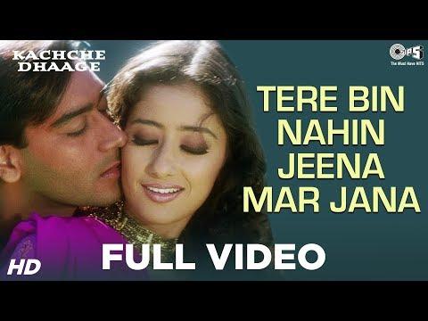 Tere Bin Nahin Jeena Mar Jana - Kachche Dhaage | Manisha Koirala...