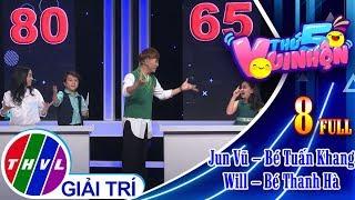 THVL | Thứ 5 vui nhộn – Tập 8 FULL: Diễn viên Jun Vũ – Bé Tuấn Khang, ca sĩ Will – Bé Thanh Hà