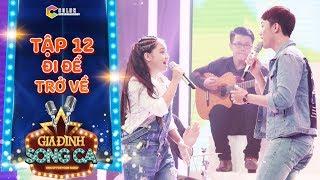 Gia đình song ca | tập 12: Hai anh em hát hit Soobin Hoàng Sơn khiến Cẩm Ly, Đại Nghĩa cười nắc nẻ