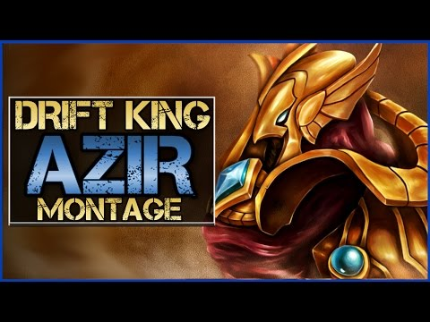 Azir Montage (DRIFT KING) - Best Azir Plays | League of Legends