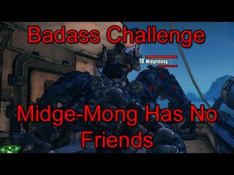 Borderlands 2 - Midge-Mong Has No Friends
