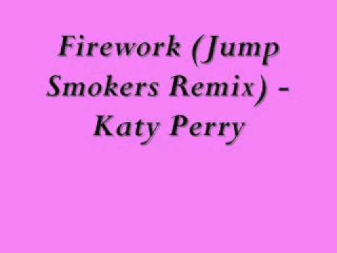 Firework (Jump Smokers Remix) - Katy Perry