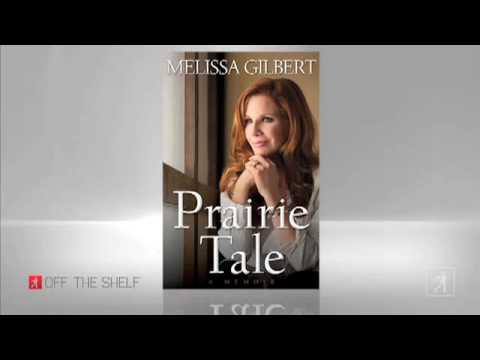 Melissa Gilbert: Off The Shelf