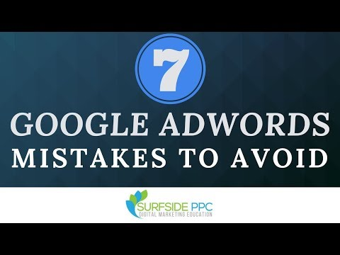 7 Common Google AdWords Mistakes to Avoid