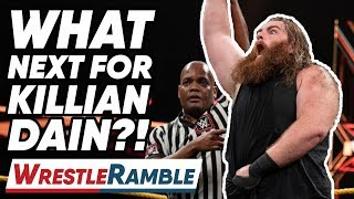 What Next For Killian Dain?! WWE NXT Aug. 21, 2019 Review | WrestleTalk's WrestleRamble