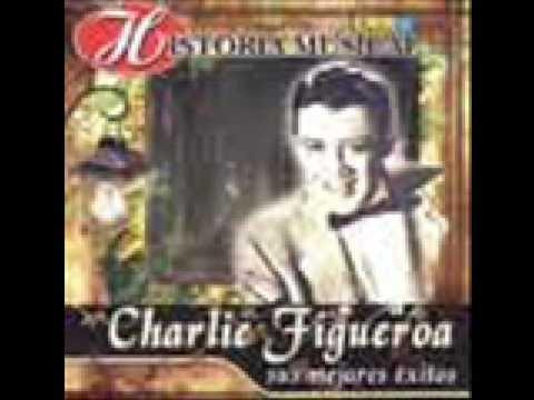 Charlie Figueroa - Celos sin razon