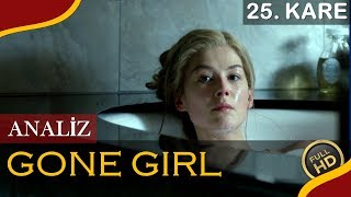 Gone Girl (2014) - Kayıp Kız / Detaylı Film Analizi