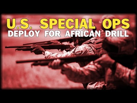US SPECIAL OPS DEPLOY FOR AFRICAN DRILL