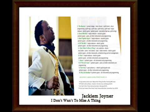 Jackiem Joyner  -  I Dont Want To Miss A Thing