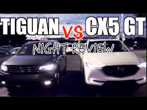 2018 VW Tiguan vs New Mazda CX5 | NIGHT REVIEW - In Depth Reaction VLOG