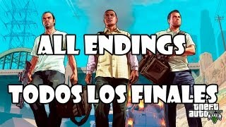 Grand Theft Auto 5 Gameplay Walkthrough TODOS LOS FINALES  - ALL ENDINGS