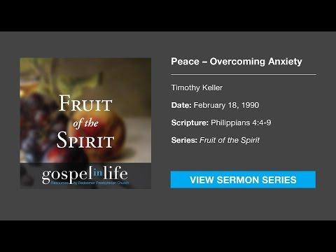 Peace: Overcoming Anxiety – Timothy Keller [Sermon]
