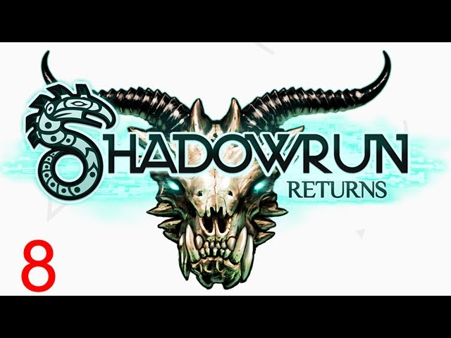 Let's Play Shadowrun Returns - 8 - get to da choppa!