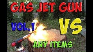 Awesome experiment - gas jet gun VS water, syrup, gas cylinder, lamp, shaving foam and oil can