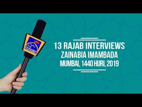 13th RAJAB INTERVIEWS ZAINABIA IMAMBADA MUMBAI 1440 HIJRI 2019