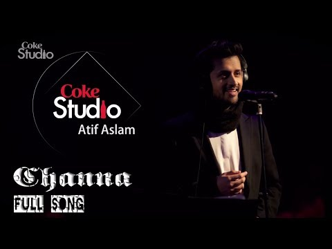 Channa : Atif Aslam | Brand New Track | Coke Studio | 2013-2014...