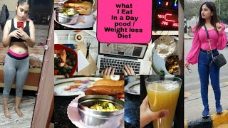 What I Eat in a Day    My Pcod / Weight Loss Diet plan - Vlog