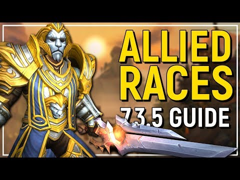 LIVE NOW! How To Unlock Allied Races & All You Need To Know - WoW Patch 7.3.5