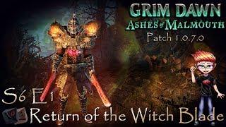 Grim Dawn S6 E1 - Return of the WitchBlade