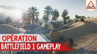 Battlefield 1 Gameplay FR - Opération le mode parfait ?!