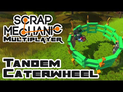 The Tandem Caterwheel - Let's Play Scrap Mechanic - Part 168