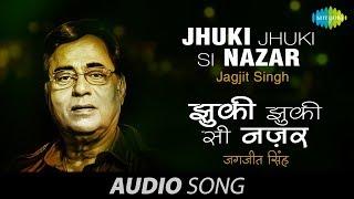 Watch Jagjit Singh Jhuki Jhuki Si Nazar video