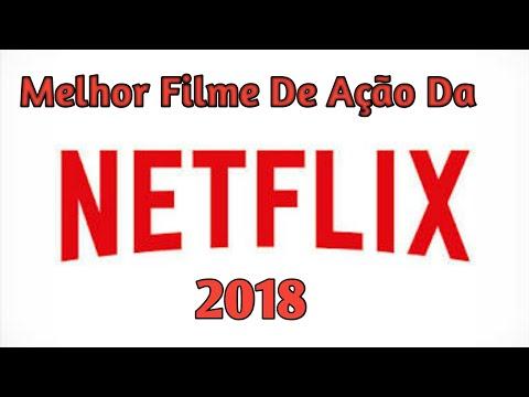 Melhor Filme Da Netflix de ação 2018 lançamento HD