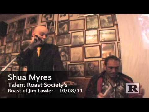 Shua Myres Roasts Jim Lawler - UNCENSORED