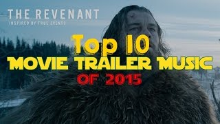 Top 10 Movie Trailer Music of 2015