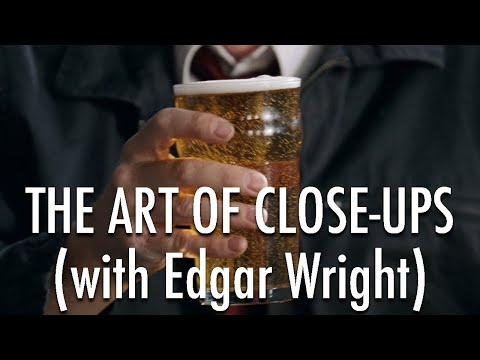 The Art of Close-Ups with Edgar Wright