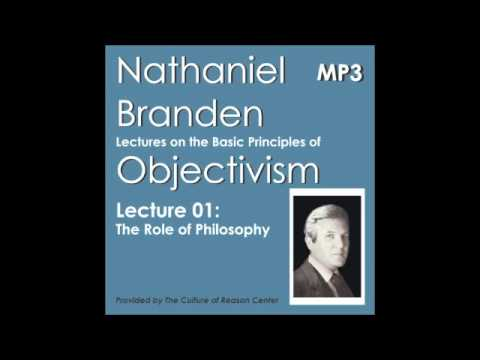 Objectivism: Lecture 01 (The Role of Philosophy)
