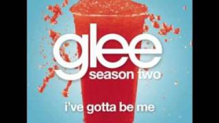Watch Glee Cast Ive Gotta Be Me video