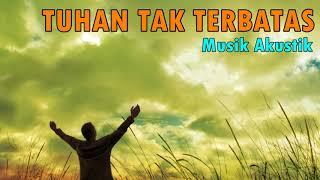download lagu Tuhan Tak Terbatas gratis