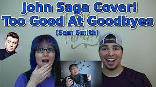 MOM & SON REACTION! Too Good At Goodbyes Sam Smith (John Saga Cover)