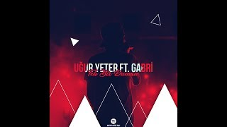 Uğur Yeter Ft. Gabri - Tek Bi Duman (Lyric Video)