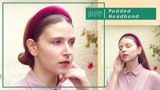 DIY Diadema Acolchada - Padded Headband #tutorial | Carolina Llano