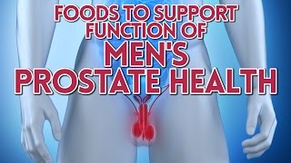 Foods to Support Function of Men's Prostate Health