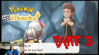 Let's Go Pikachu pt 3: Battling Brock