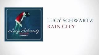 Watch Lucy Schwartz Rain City video