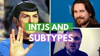 Four INTJ Subtypes I INTJ Personality Type I INTJ Relationships I INTJ Development